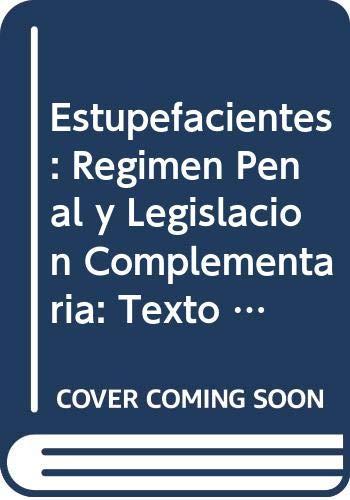 9789505277476: Estupefacientes: Regimen Penal y Legislacion Complementaria: Texto Actualizado Al 30/5/2002 (Serie de Textos Actualizados la Ley, Con Doctrina y Jurispru) (Spanish Edition)