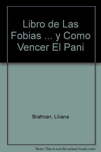 Libro de Las Fobias ... y Como: Liliana Brafman