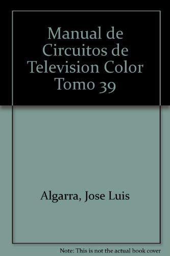 Manual de Circuitos de Television Color Tomo: Jose Luis Algarra