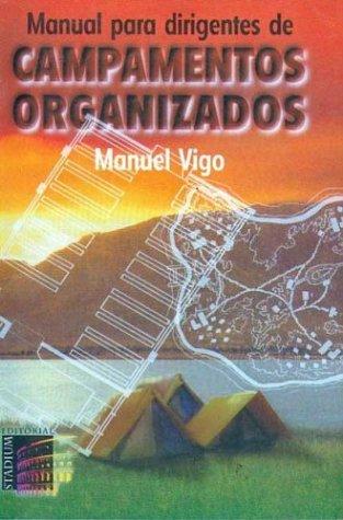 Manual Para Dirigentes de Campamentos Organizados (Spanish: Manuel Vigo