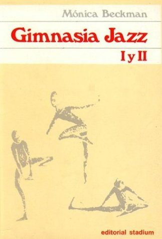 9789505310708: Gimnasia Jazz I y II (Spanish Edition)