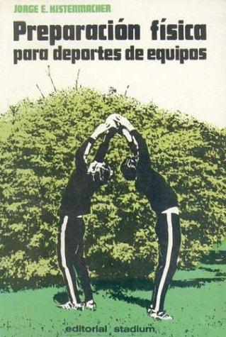 9789505310784: Preparacion Fisica Para Deportes de Equipos (Spanish Edition)