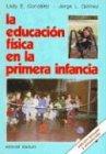 La Educacion Fisica En La Primera Infancia: Jorge L. Gomez;