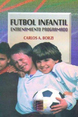 9789505311538: Futbol Infantil - Entrenamiento Programado