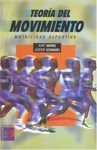 Teoria del Movimiento (Spanish Edition): Kurt Meinel; Gunter