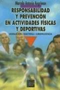 9789505312177: Responsabilidad y Prevencion en Actividades Fisicas y Deportivas: Legislacion, Doctrina, Jurisprudencia (Spanish Edition)