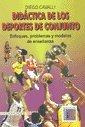 DIDACTICA DE LOS DEPORTES DE CONJUNTO. ENFOQUES, PROBLEMAS Y MODELOS DE ENSEÑANZA: CAVALLI, ...