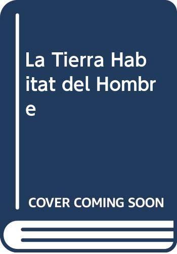 9789505340385: La Tierra Habitat del Hombre (Spanish Edition)