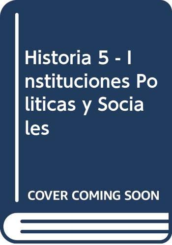 9789505341436: Historia 5 - Instituciones Politicas y Sociales (Spanish Edition)