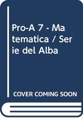 9789505342846: Pro-A 7 - Matematica / Serie del Alba