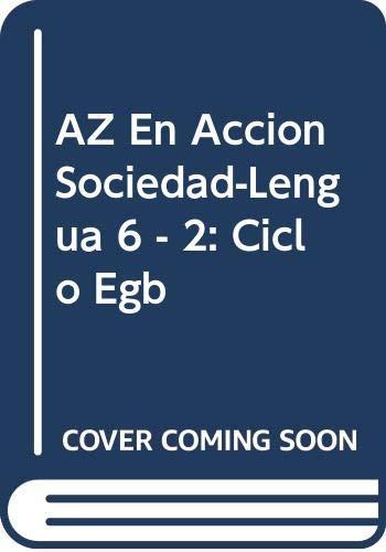 AZ En Accion Sociedad-Lengua 6 - 2: Alvarez, Gabriel; Calvo,