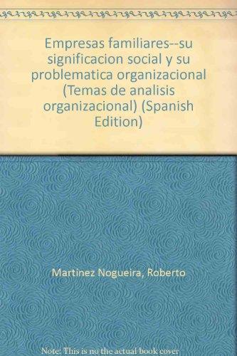 9789505370610: Empresas familiares--su significación social y su problemática organizacional (Temas de análisis organizacional) (Spanish Edition)