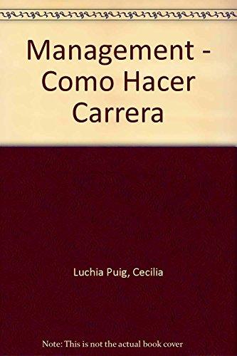 MANAGEMENT: COMO HACER CARRERA: LUCHIA-PUIG, CECILIA