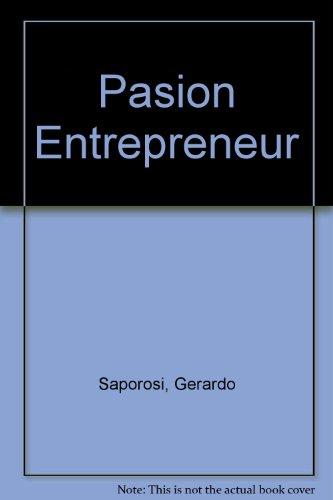 PASION ENTREPRENEUR: SAPOROSI, GERARDO