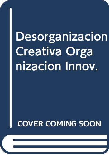 desorganizacion creativa organizacion innovadora kastika: Eduardo Kastika