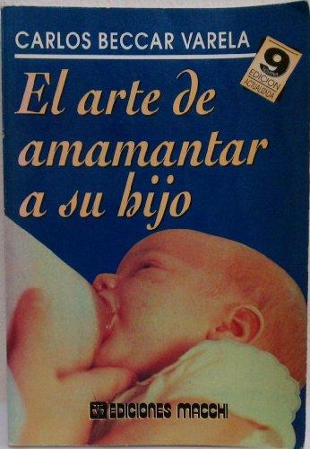 9789505374885: El Arte de Amamantar a Su Hijo