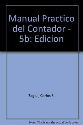 9789505375660: Manual Practico del Contador - 5b: Edicion (Spanish Edition)