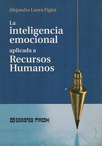 9789505375820: La Inteligencia Emocional Aplicada a Los Recursos Humanos (Spanish Edition)