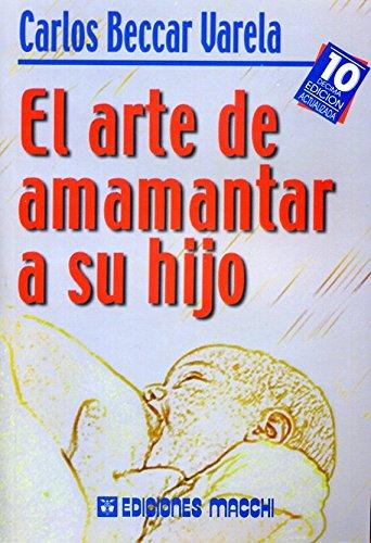 9789505376131: Arte de Amamantar a Su Hijo (Spanish Edition)