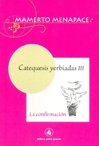 9789505461554: Catequesis Yerbiadas III - La Confirmacion (Spanish Edition)