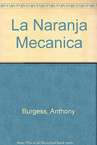 La Naranja Mecanica (Spanish Edition): Anthony Burgess