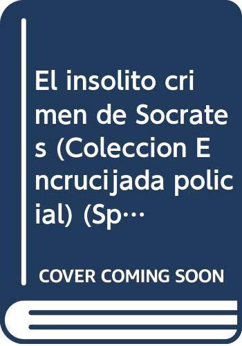 9789505492312: El insólito crimen de Sócrates (Colección Encrucijada policial) (Spanish Edition)