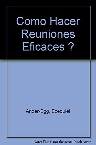 COMO HACER REUNIONES EFICACES?: ANDER-EGG, EZEQUIEL