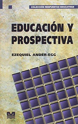 Educacion y Prospectiva (Spanish Edition): Ander-Egg, Ezequiel
