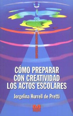 9789505502998: Como Preparar Con Creatividad Los Actos Escolares (Spanish Edition)