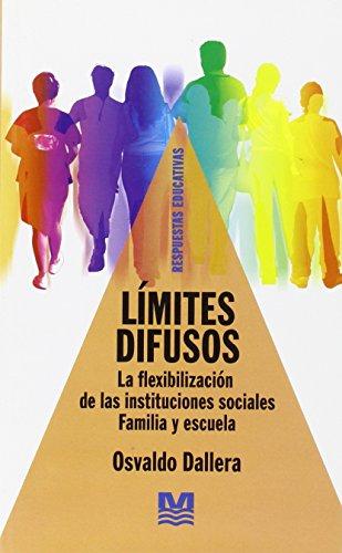 9789505503209: Limites Difusos: La flexibilizacion de las instituciones sociales Familia y escuela