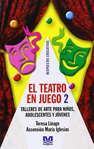 Teatro en juego 2 respuestas educativas talleres: Linage, Teresa