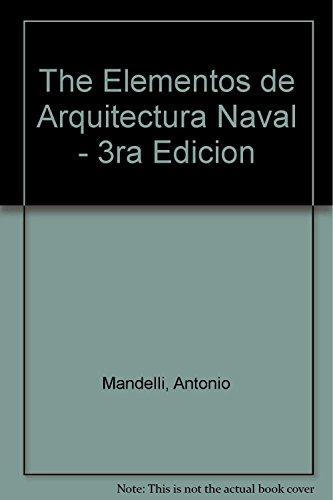 The Elementos de Arquitectura Naval - 3ra Edicion (Spanish Edition): Mandelli, Antonio
