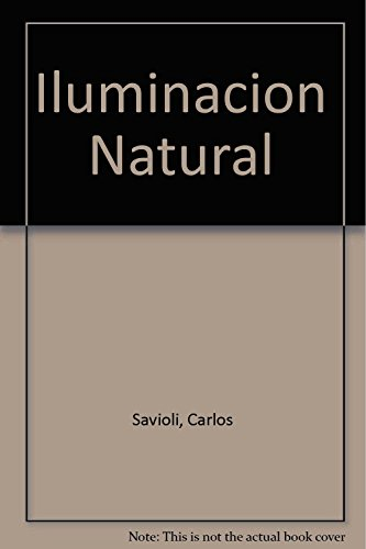 Iluminacion Natural (Spanish Edition): Carlos Savioli