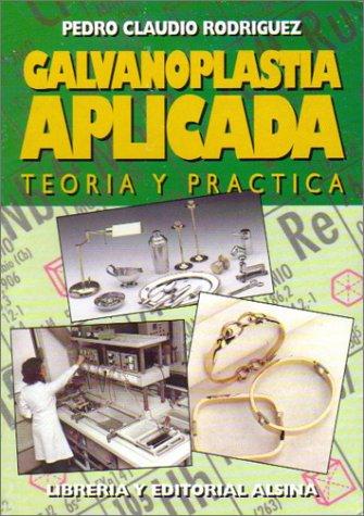 Galvanoplastia Aplicada (Spanish Edition): Pedro Rodriguez