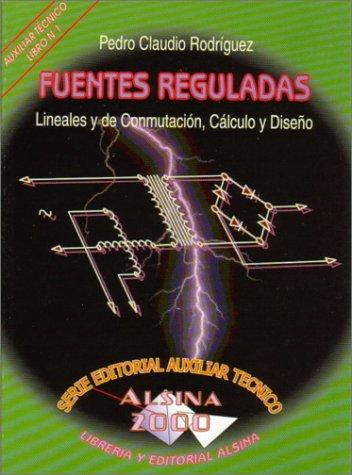 9789505530656: Fuentes Reguladas, Lineales y de Conmutacion, Calculo y Diseno (Spanish Edition)