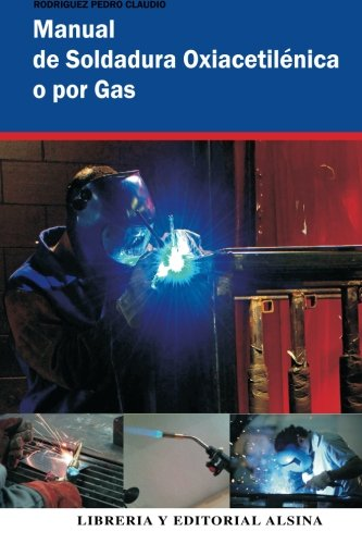 9789505530960: Manual de Soldadura Oxiacetilenica o Por Gas (Spanish Edition)