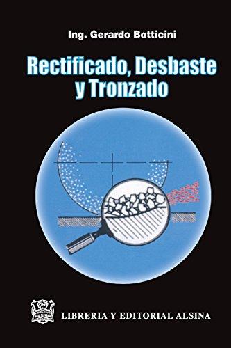 9789505531523: Rectificado,Desbaste y Tronzado (Spanish Edition)
