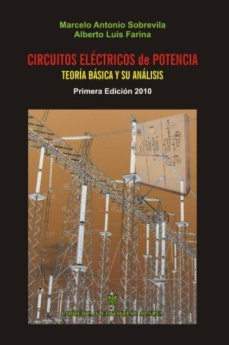 Circuitos Electricos de Potencia: Tratamiento Matematico y: Marcelo Antonio Sobrevila,