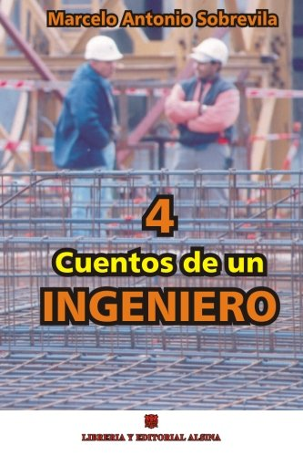 4 Cuentos de Un Ingeniero: Sobrevila, Marcelo Antonio