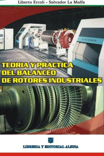 9789505532445: Teoria y Practica del Balanceo de Rotores Industriales (Spanish Edition)