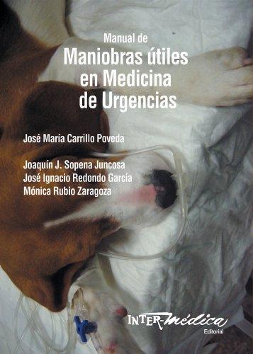 MANUAL DE MANIOBRAS UTILES EN MEDICINA DE URGENCIAS (EN ANIMALES): CARRILLO POVEDA, JOSE