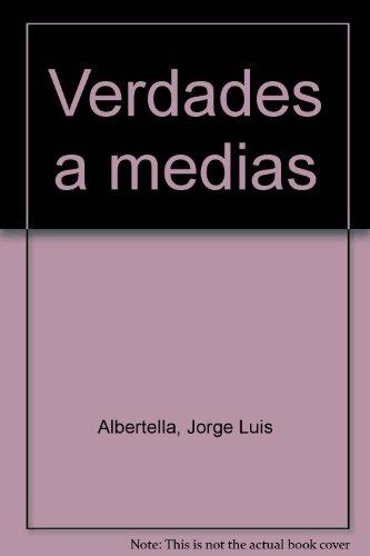 Verdades a medias: Jorge Luis Albertella (Spanish: Jorge Luis Albertella