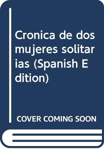 Cronica de dos mujeres solitarias (Spanish Edition): Albertella, Jorge Luis