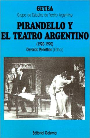 9789505563692: Pirandelio y El Teatro Argentino (1920-1990) (Cuadernos del Getea)