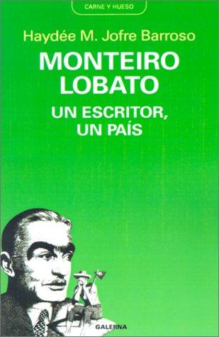 Monteiro Lobato: UN Escritor, UN Pais (Coleccion: Haydee M. Jofre