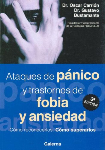 9789505564293: Ataques de Panico y Trastornos de Fobia y Ansiedad (Spanish Edition)