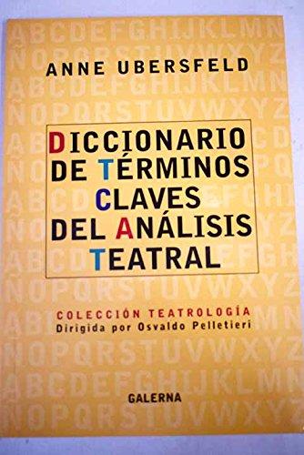 9789505564415: Diccionario de Terminos Claves del Analisis Teatral