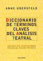 9789505564415: Diccionario de Terminos Claves del Analisis Teatral (Spanish Edition)