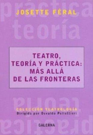 9789505564620: Teatro, Teoria y Practica: Mas Alla de Las Fronteras (Spanish Edition)