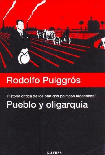 Pueblo y Oligarquia (Spanish Edition): Puiggros, Rodolfo